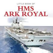 Little Book of HMS Ark Royal