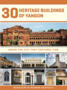 30 Heritage Buildings of Yangon