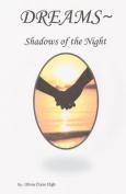 Dreams Shadows of the Night
