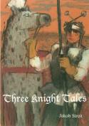 Three Knight Tales
