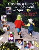 Creating a Home for Body, Soul, and Spirit