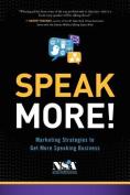 Speak More!