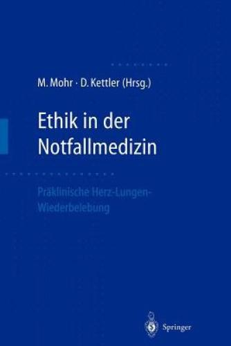 Ethik in Der Notfallmedizin [GER] by Michael Mohr.