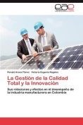 La Gestion de La Calidad Total y La Innovacion [Spanish]