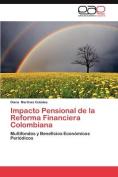 Impacto Pensional De La Reforma Financiera Colombiana [Spanish]