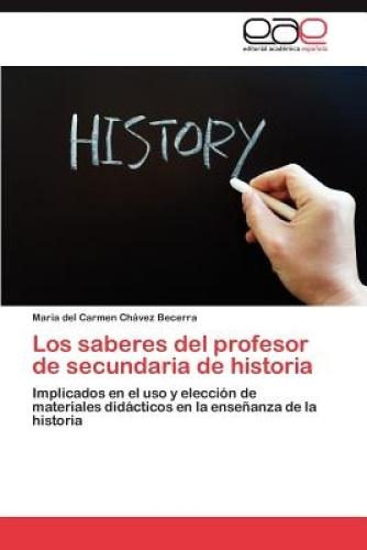 Los Saberes del Profesor de Secundaria de Historia [Spanish] by Maria Del Carmen