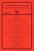 Cuadernos de Psicoanalisis, Organo Oficial de La Asociacion Psicoanalitica Mexicana, A.C., Enero-Junio de 2010, Volumen XLIII, Numeros 1 y 2 [Spanish]