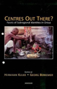 Centres Out There?