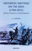 Historical Writings on the Sikhs (1784-2011)