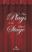 Nine Plays for the School Stage