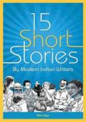 Fifteen Short Stories by Modern Indian Writers