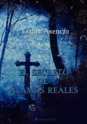 El Secreto de Alamos Reales [Spanish]