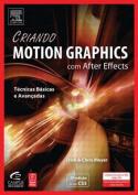 Criando Motion Graphics Com After Effects, 5a Ed., Versao Cs5 [POR]