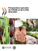 Perspectives Agricoles de L'Ocde Et de La Fao 2012 [FRE]