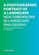 A Photographic Portrait of a Landscape - New Dimensions in Landscape Philosophy