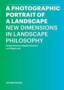 A Photographic Portrait of a Landscape - New Dimensions in Landscape Philosophy