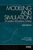 Modeling and Simulation of Mineral Proessing Systems [With CDROM]