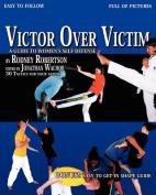 Victor Over Victim