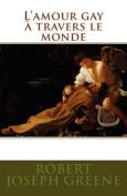 L'Amour Gay a Travers Le Monde [FRE]