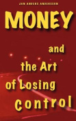 Money and the Art of Losing Control