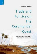 Trade and Politics on the Coromandel Coast
