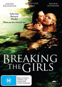 Breaking The Girls DVD