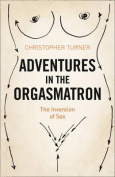 Adventures in the Orgasmatron