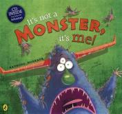 It's Not a Monster, It's Me!