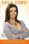 Apunta A las Estrellas [Spanish]