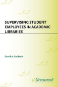 Supervising Student Employees in Academic Libraries