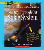 Journey Through Our Solar System (True Books