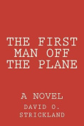 The First Man Off the Plane