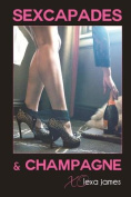 Sexcapades & Champagne