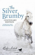 The Silver Brumby Centenary Edition