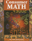Life Skills Mathematics Worktext Series Consumer Math