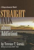 Straight Talk about Addiction