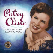 Patsy Cline - Crazy for Loving You