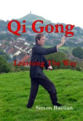 Qi Gong: Learning The Way