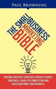 The Small Business Marketing Bible