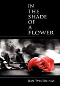 In the Shade of a Flower