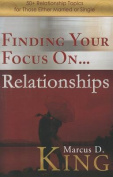 Finding Your Focus On... Relationships