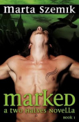 Marked: A Two Halves Novella
