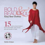 Bold & Beautiful Easy-Sew Clothes [With CDROM]