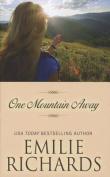 One Mountain Away  [Large Print]