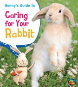 Bunny's Guide to Caring for Your Rabbit (Heinemann First Library