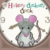 Little Learners Hickory Dickory Dock [Board book]