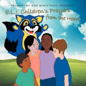 E.L.I. Children's Prayers from the Heart