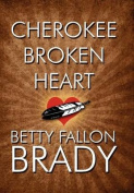 Cherokee Broken Heart