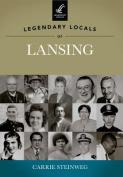 Legendary Locals of Lansing