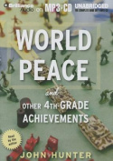World Peace and Other 4th-Grade Achievements [Audio]